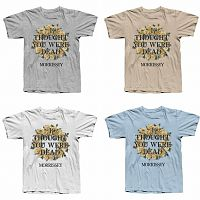I_thought_you_were_dead_shirts